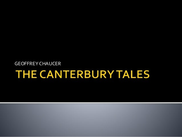 the changing views of society in geoffrey chaucers the canterbury tales Geoffrey chaucer's canterbury tales has impacted literature, history,  which  societies roles were changing within the elite, but also the ideas.