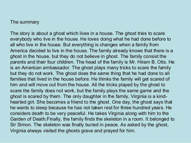 canterville ghost summary chapter 3 Chapter 1 summary an american minister by the name of hiram b otis decides to purchase canterville chase from lord canterville they begin negotiations on the home, and lord canterville warns hiram that the house is haunted, and says that for this reason, his own family will not live there.