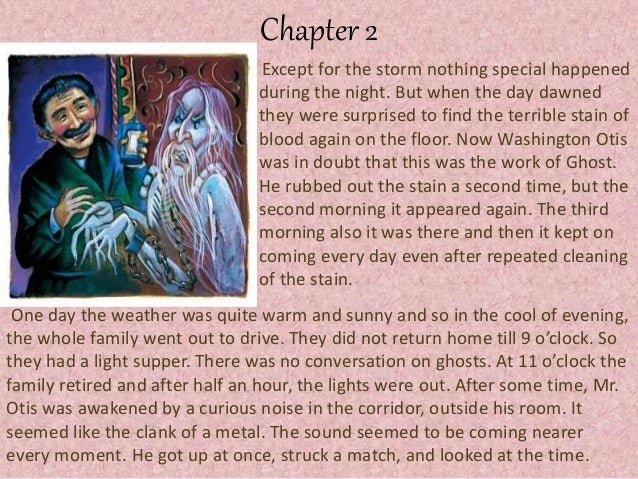 chapter 2 summary canterville ghost The canterville ghost, written by the well known english author oscar wilde, is  a  now, we will look at the chapter wise summary of the story.