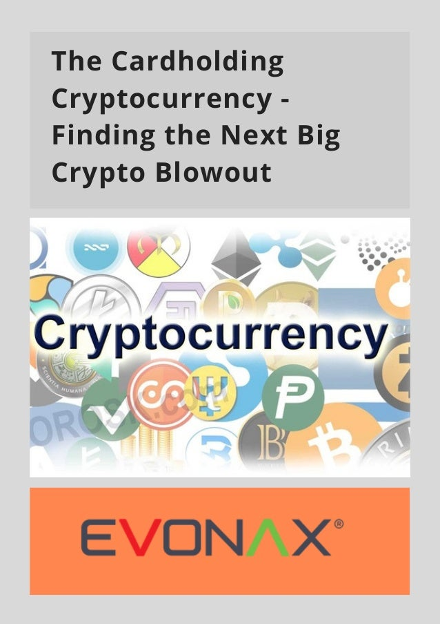 The Cardholding Cryptocurrency - Finding the Next Big Crypto Blowout