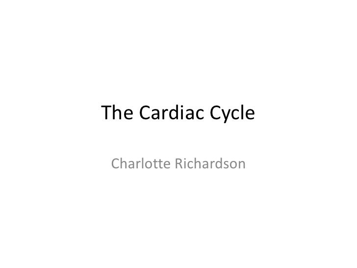 The Cardiac Cycle Charlotte Richardson