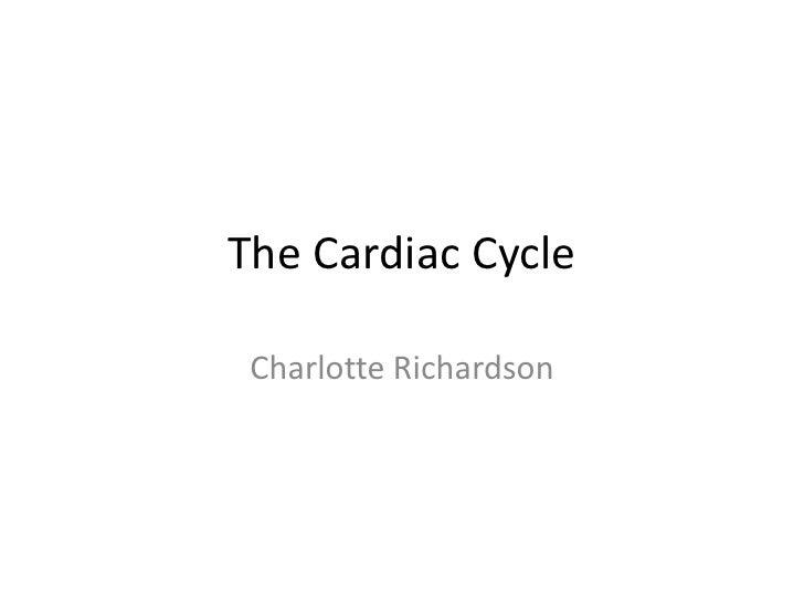 The Cardiac Cycle Charlotte Richardson