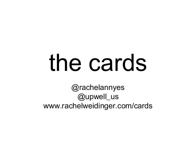 the cards       @rachelannyes        @upwell_uswww.rachelweidinger.com/cards
