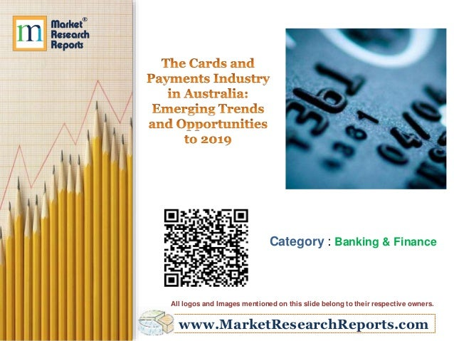www.MarketResearchReports.com Category : Banking & Finance All logos and Images mentioned on this slide belong to their re...
