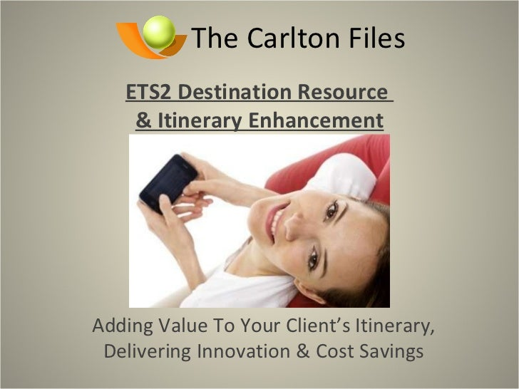 The Carlton Files ETS2 Destination Resource  & Itinerary Enhancement Adding Value To Your Client's Itinerary, Delivering I...