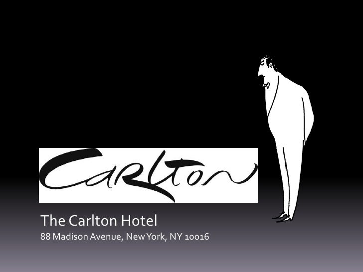 The Carlton Hotel<br />88 Madison Avenue, New York, NY 10016<br />