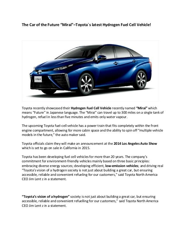 "The Car of the Future ""Mirai""–Toyota`s latest Hydrogen Fuel Cell Vehicle!  Toyota recently showcased their Hydrogen Fuel C..."