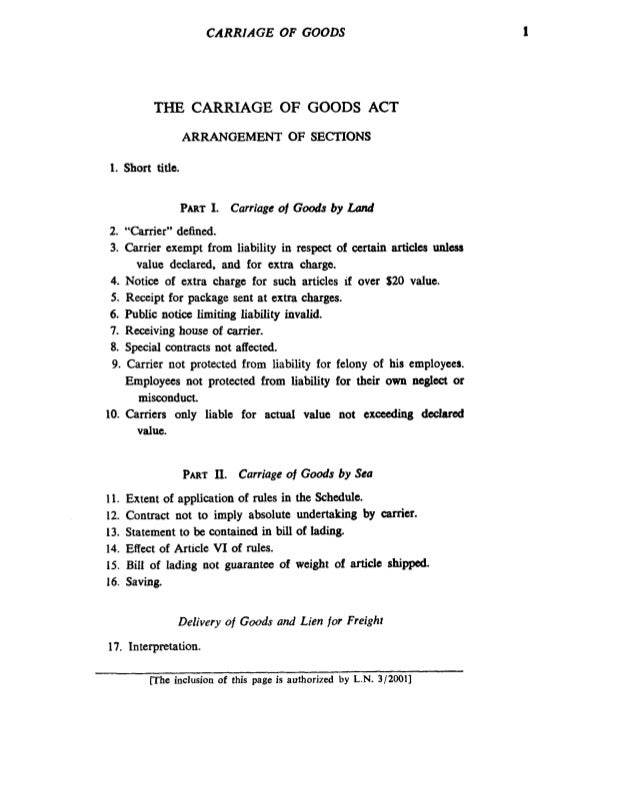 CARRIAGE OF GOODS  THE CARRIAGE OF GOODS ACT ARRANGEMENT OF SECTIONS 1. Short title.  PARTI. Carriage of G o s by Lund od ...