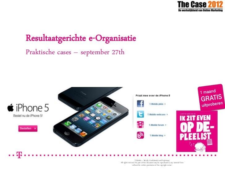 Resultaatgerichte e-OrganisatiePraktische cases – september 27th                                                   T-Mobil...