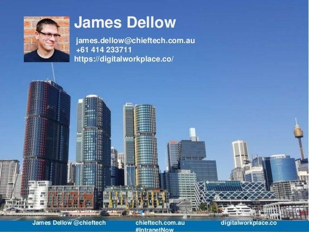 James Dellow james.dellow@chieftech.com.au +61 414 233711 https://digitalworkplace.co/ James Dellow @chieftech chieftech.c...