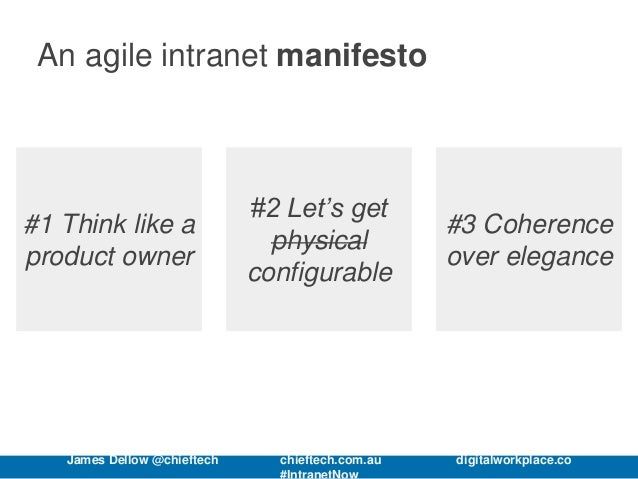 An agile intranet manifesto #1 Think like a product owner #3 Coherence over elegance #2 Let's get physical configurable Ja...