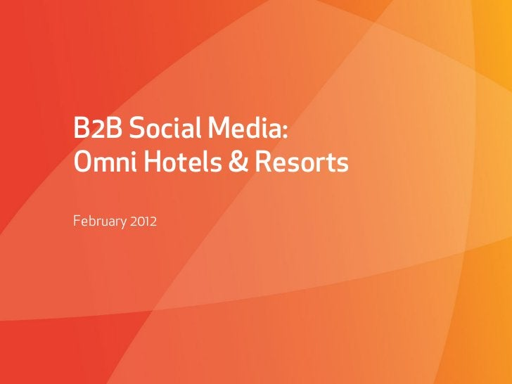 B2B Social Media:Omni Hotels & ResortsFebruary 2012 Affect Strategies   PROPRIETARY & CONFIDENTIAL   March 4, 2010