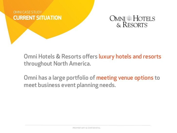 OMNI CASE STUDYCURRENT SITUATION     Omni Hotels & Resorts offers luxury hotels and resorts     throughout North America.  ...