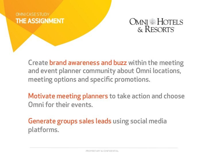 OMNI CASE STUDYTHE ASSIGNMENT     Create brand awareness and buzz within the meeting     and event planner community about...