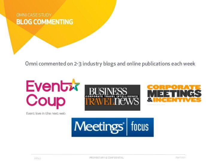 OMNI CASE STUDYBLOG COMMENTING   Omni commented on 2-3 industry blogs and online publications each week       Affect       ...