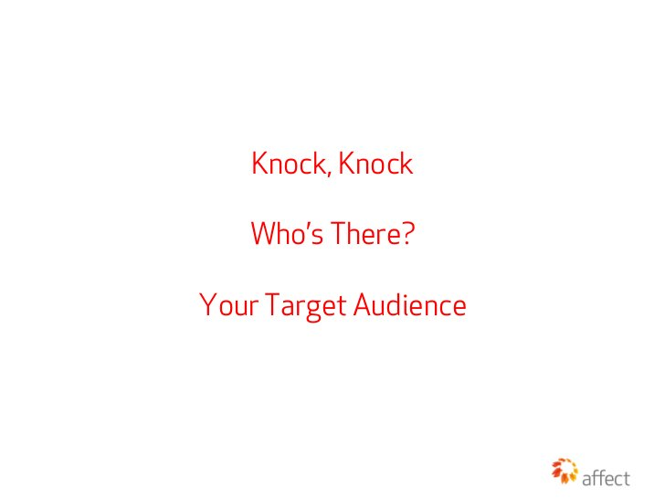 Knock, Knock   Who's There?Your Target Audience