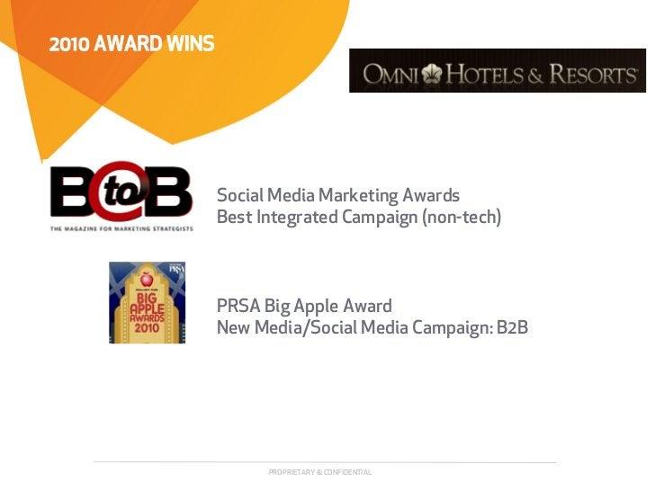 2010 AWARD WINS                  Social Media Marketing Awards                  Best Integrated Campaign (non-tech)       ...