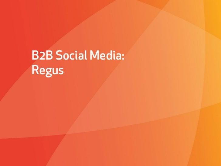 B2B Social Media:RegusAffect Strategies   PROPRIETARY & CONFIDENTIAL   March 4, 2010