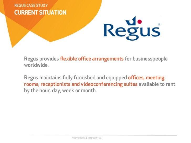 REGUS CASE STUDYCURRENT SITUATION    Regus provides flexible office arrangements for businesspeople    worldwide.    Regus ma...