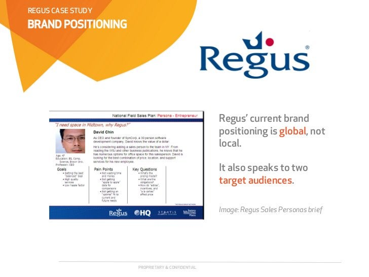 REGUS CASE STUDYBRAND POSITIONING                                                 Regus' current brand                    ...