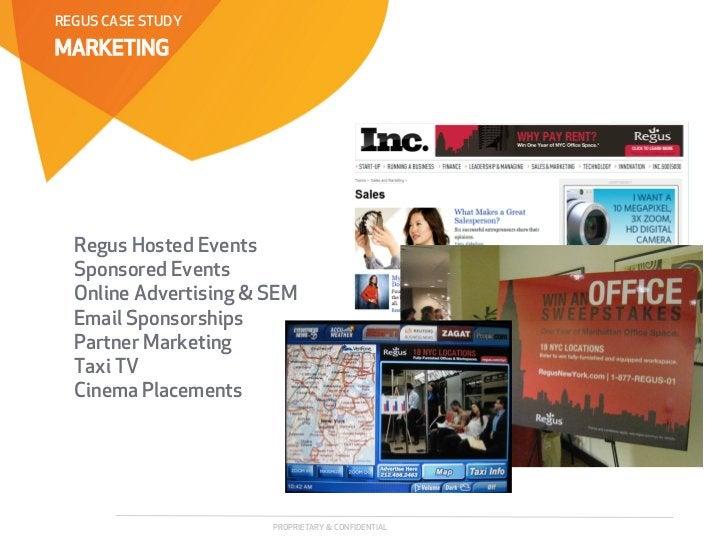 REGUS CASE STUDYMARKETING  Regus Hosted Events  Sponsored Events  Online Advertising & SEM  Email Sponsorships  Partner Ma...