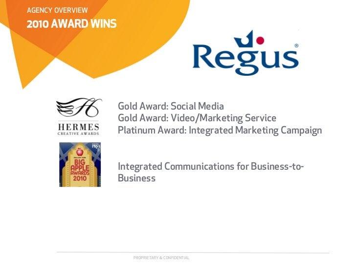 AGENCY OVERVIEW2010 AWARD WINS                  Gold Award: Social Media                  Gold Award: Video/Marketing Serv...