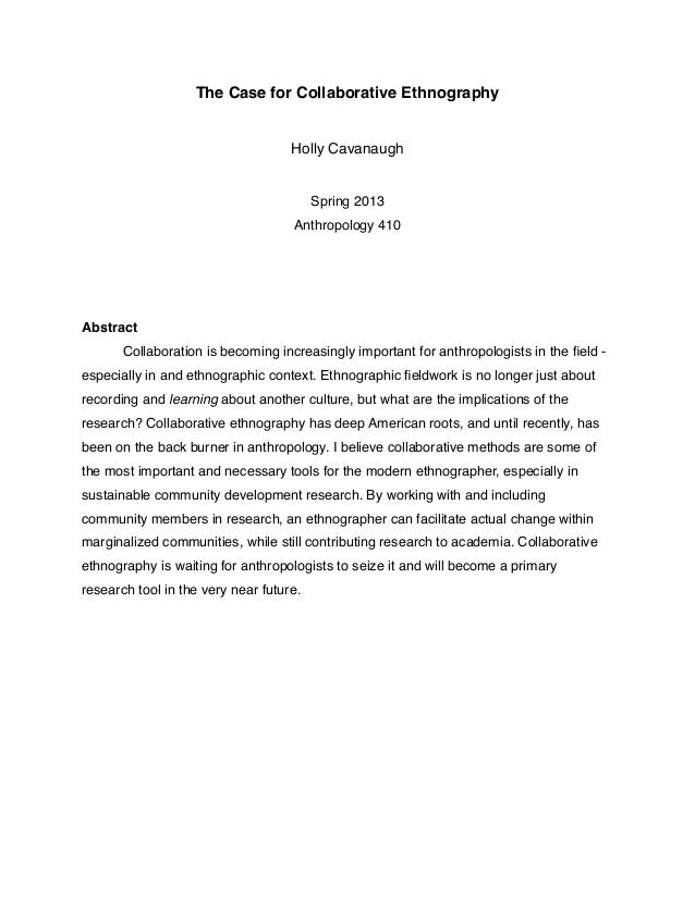 The Case for Collaborative Ethnography                                    Holly Cavanaugh                                 ...