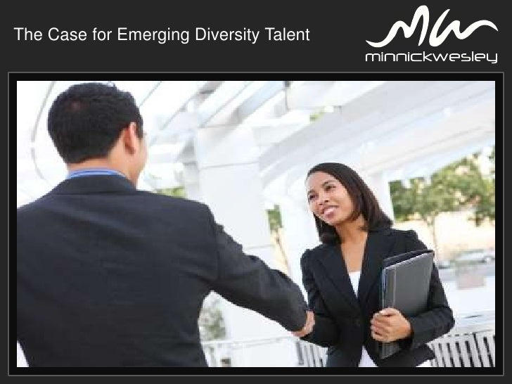The Case for Emerging Diversity Talent<br />