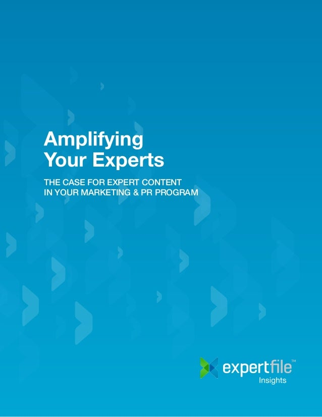 THE CASE FOR EXPERT CONTENT IN YOUR MARKETING & PR PROGRAM