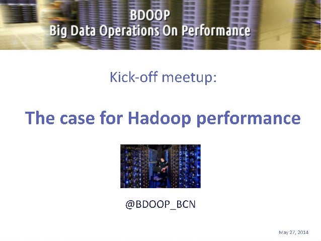 The case for Hadoop performance