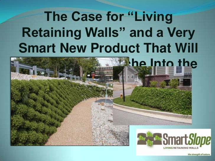 "The Case for ""Living"" Retaining Walls and a Very Smart New Product That Will Transform the Niche Into the Mainstream<br />"