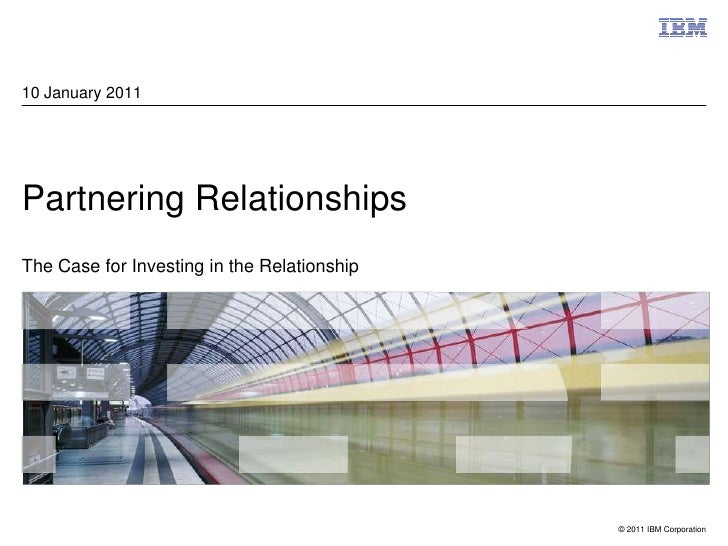 Partnering RelationshipsThe Case for Investing in the Relationship<br />10 January 2011<br />