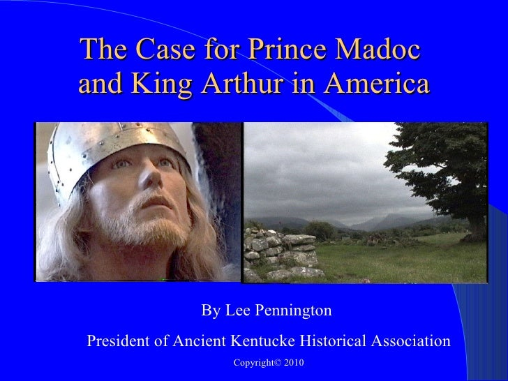 The Case For Prince Madoc And King Arthur In America Revision 8 23 10