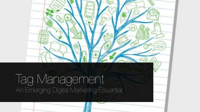 Tag Management An Emerging Digital Marketing Essential