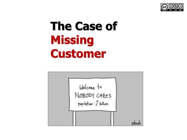 The Case ofMissingCustomer