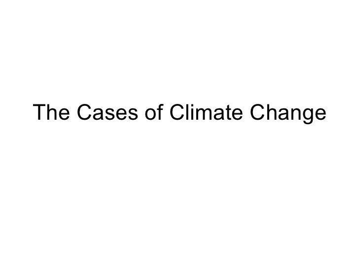 The Cases of Climate Change