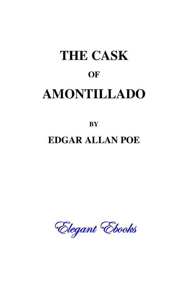 THE CASK OF AMONTILLADO BY EDGAR ALLAN POE 77^^WWYYSS``ff77TTaaaa]]ee
