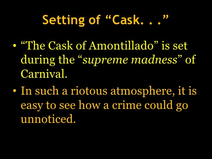 an analysis of the cast of amontillado Ever wondered how the cask of amontillado follows the standard plot of most stories come on in and read all about it.