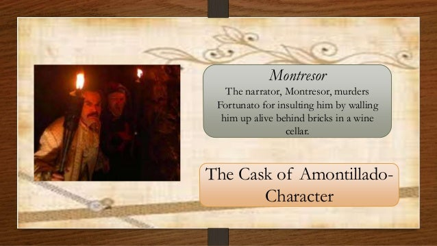 an analysis of the character of montresor in the book the cask of amontillado by edgar allan poe Edgar allan poe biography | author of the cask of amontillado edgar allan poe this study guide consists of approximately 40 pages of chapter summaries, quotes, character analysis, themes, and more - everything you need to sharpen your knowledge of the cask of amontillado.