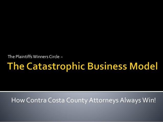 The PlaintiffsWinners Circle ~ How Contra Costa County Attorneys AlwaysWin!