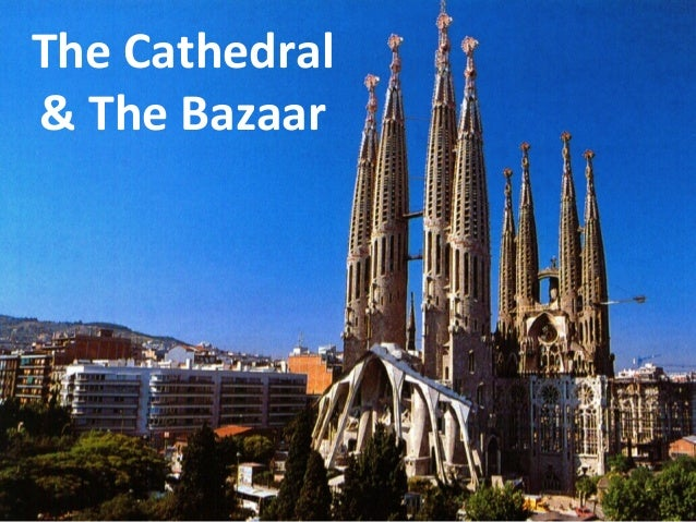 The  Cathedral     &  The  Bazaar