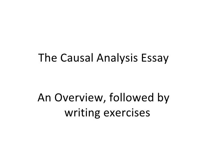 The Causal Analysis Essay The Causal Analysis Essay An Overview Followed By Writing Exercises  How To Write An Essay For High School also Health Education Essay  Sample Essay High School