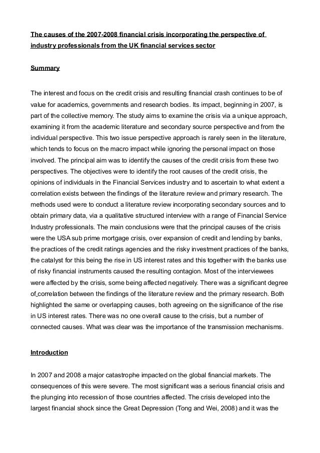 the 2007 2008 financial crisis essay 2007/2008 us financial crisis by decisions in a complex and uncertain world mooc it began in 2007 with a crisis in the subprime mortgage market in the us, and developed into a full-blown international banking crisis with the collapse of the investment bank lehman brothers on september.