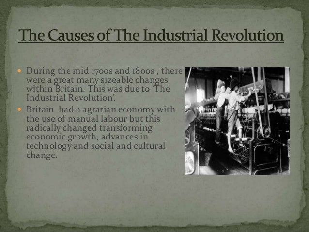 a list of main changes of industrial revolution This lesson will introduce the first industrial revolution we will study the beginning of the industrial revolution, some of its major impacts.