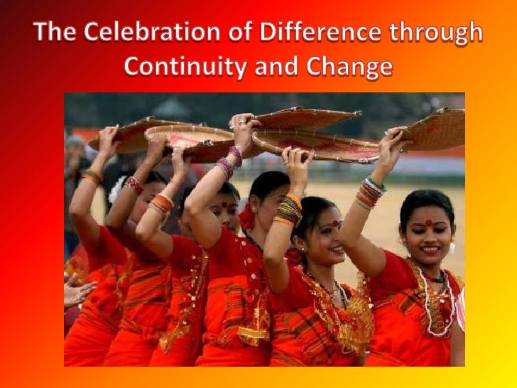 The Celebration of Difference through Continuity and Change<br />
