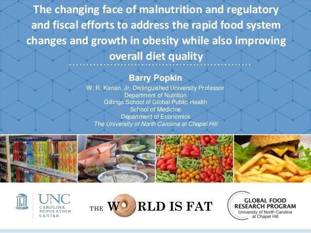 The changing face of malnutrition and regulatory and fiscal efforts to address the rapid food system changes and growth in...