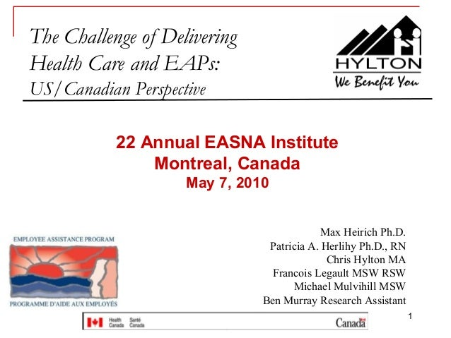 The Challenge of DeliveringHealth Care and EAPs:US/Canadian Perspective           22 Annual EASNA Institute               ...
