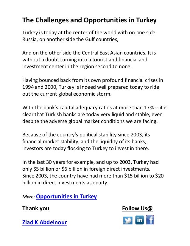 The Challenges and Opportunities in Turkey Turkey is today at the center of the world with on one side Russia, on another ...
