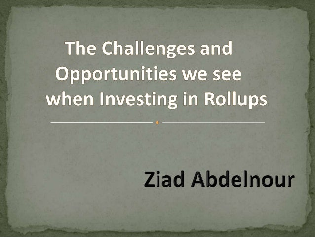 For all those not familiar with rollups….. A rollup is a technique used by investors where multiple small companies in the...
