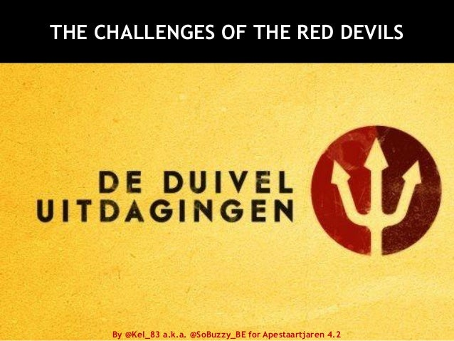 THE CHALLENGES OF THE RED DEVILSBy @Kel_83 a.k.a. @SoBuzzy_BE for Apestaartjaren 4.2